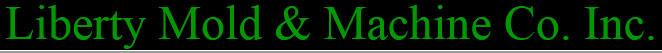 Liberty Mold & Machine Co.