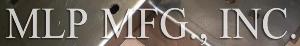 MLP MFG., INC.