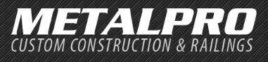 Metalpro Custom Construction & Railings