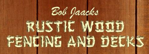 Bob Jaacks Rustic Wood Fencing & Decks. United States ...