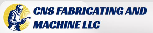 CNS FABRICATING AND MACHINE LLC