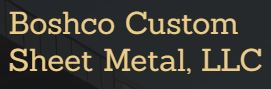 Boshco Custom Sheet Metal, LLC