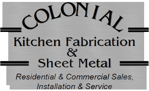 Colonial Kitchen Fabrication and Sheet Metal