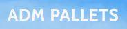 ADM Pallets