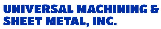 Universal Machining and Sheet Metal, Inc.