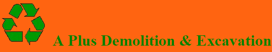 A Plus Demolition & Excavation
